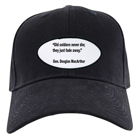 MacArthur Old Soldiers Quote Black Cap