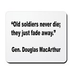 MacArthur Old Soldiers Quote Mousepad
