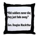MacArthur Old Soldiers Quote Throw Pillow