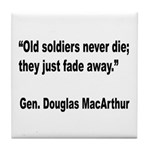MacArthur Old Soldiers Quote Tile Coaster