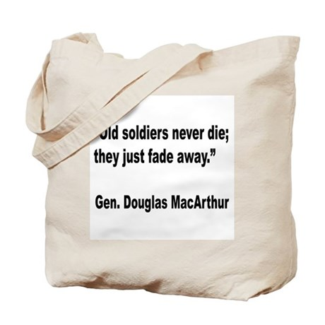 MacArthur Old Soldiers Quote Tote Bag