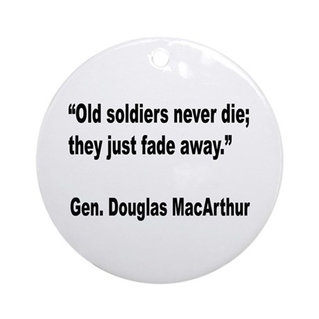 MacArthur Old Soldiers Quote Ornament (Round)