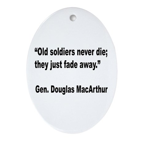 MacArthur Old Soldiers Quote Oval Ornament