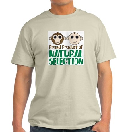 Proud Product of Natural Selection Light T-Shirt