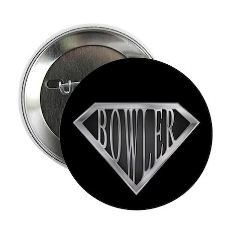 "SuperBowler(metal) 2.25"" Button"