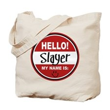 Hello my name is Slayer Tote Bag