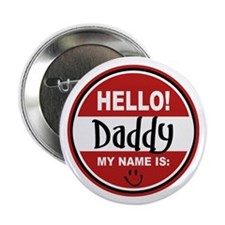 "Hello My Name is Daddy 2.25"" Button"