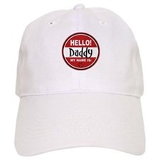 Hello My Name is Daddy Baseball Cap