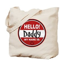 Hello My Name is Daddy Tote Bag