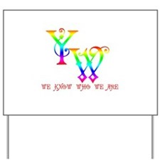 YW-WE KNOW WHO WE ARE Yard Sign