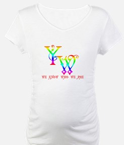 YW-WE KNOW WHO WE ARE Shirt