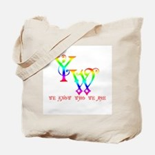 YW-WE KNOW WHO WE ARE Tote Bag