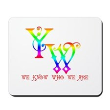 YW-WE KNOW WHO WE ARE Mousepad