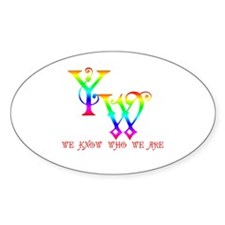YW-WE KNOW WHO WE ARE Oval Decal