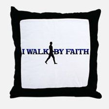 I WALK BY FAITH Throw Pillow
