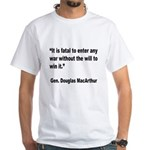 MacArthur Will to Win Quote (Front) White T-Shirt