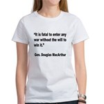 MacArthur Will to Win Quote (Front) Women's T-Shir