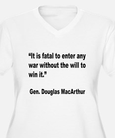 MacArthur Will to Win Quote T-Shirt