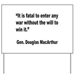 MacArthur Will to Win Quote Yard Sign