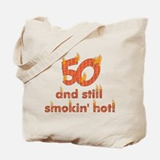 Hot Smokin' and Fifty Tote Bag