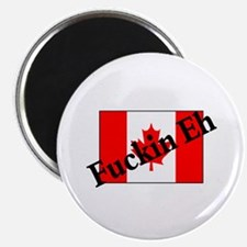 Fuckin Eh (Canadian Flag) Magnet