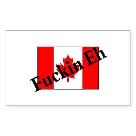 Fuckin Eh (Canadian Flag) Rectangle Sticker