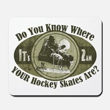 Where are Your Hockey Skates Mousepad
