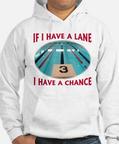 If I Have a Lane... Hoodie