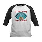 If I Have a Lane... Kids Baseball Jersey