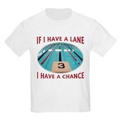 If I Have a Lane... Kids T-Shirt