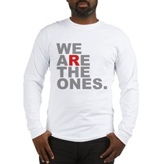We Are The Ones Long Sleeve T-Shirt