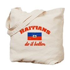 Haitians do it better Tote Bag