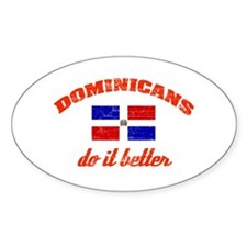 Dominicans do it better Oval Decal