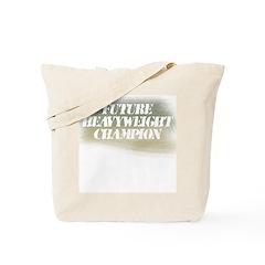 Future Heavyweight Champion Tote Bag