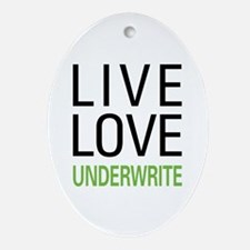 Live Love Underwrite Oval Ornament