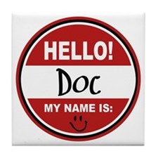 Hello My Name is Doc Tile Coaster