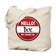 Hello My Name is Doc Tote Bag