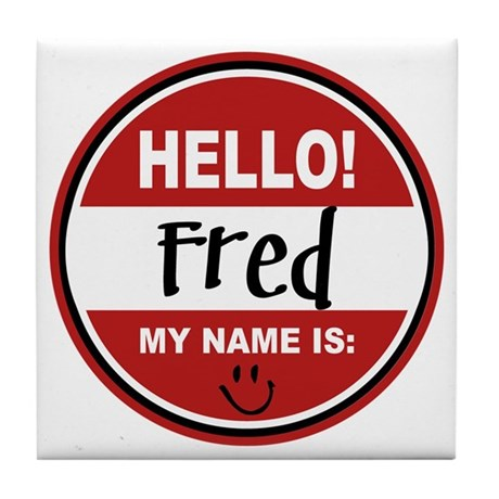Hello My Name is Fred Tile Coaster