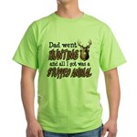 Dad Went Hunting Green T-Shirt