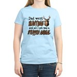 Dad Went Hunting Women's Light T-Shirt