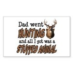 Dad Went Hunting Rectangle Sticker