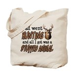 Dad Went Hunting Tote Bag