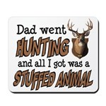 Dad Went Hunting Mousepad
