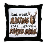 Dad Went Hunting Throw Pillow