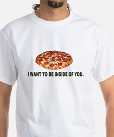 I Want To Be Inside Of You- Pizza Shirt