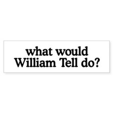William Tell Bumper Bumper Sticker