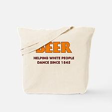 BEER HELPING WHITE PEOPLE DAN Tote Bag