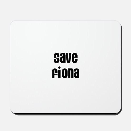 Save Fiona Mousepad
