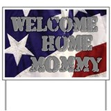 Welcome home mommy Yard Signs