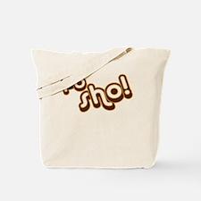 FO SHO! Tote Bag